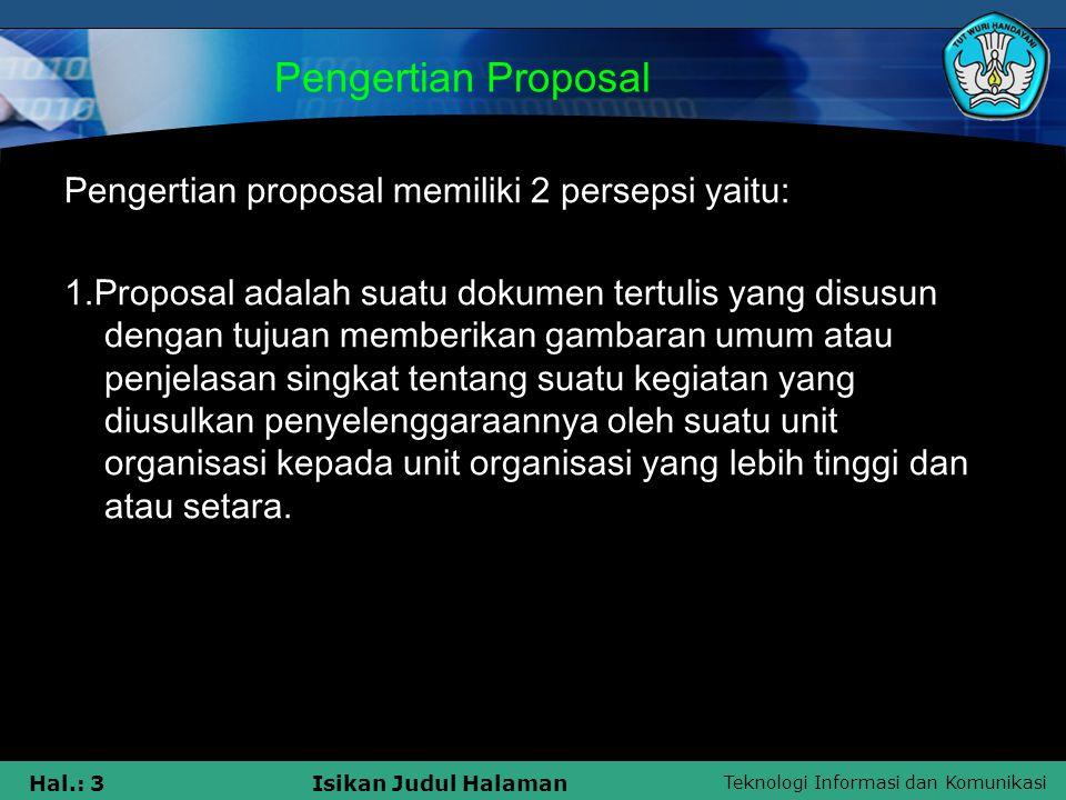 Pengertian Proposal Pengertian proposal memiliki 2 persepsi yaitu: