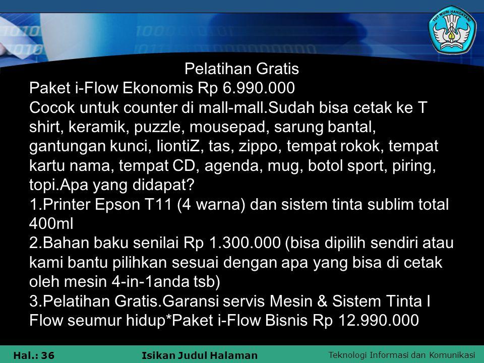 Pelatihan Gratis Paket i-Flow Ekonomis Rp 6.990.000. Cocok untuk counter di mall-mall.Sudah bisa cetak ke T.