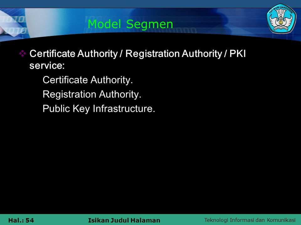 Model Segmen Certificate Authority / Registration Authority / PKI service: Certificate Authority. Registration Authority.