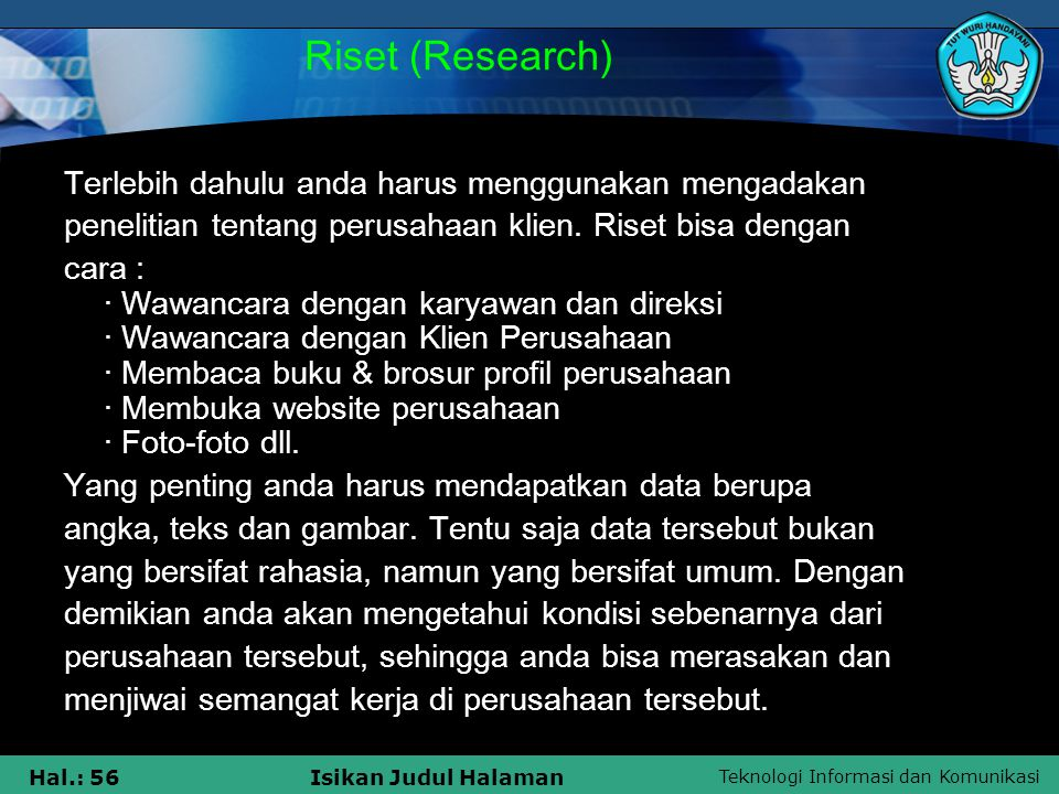 Riset (Research) Terlebih dahulu anda harus menggunakan mengadakan