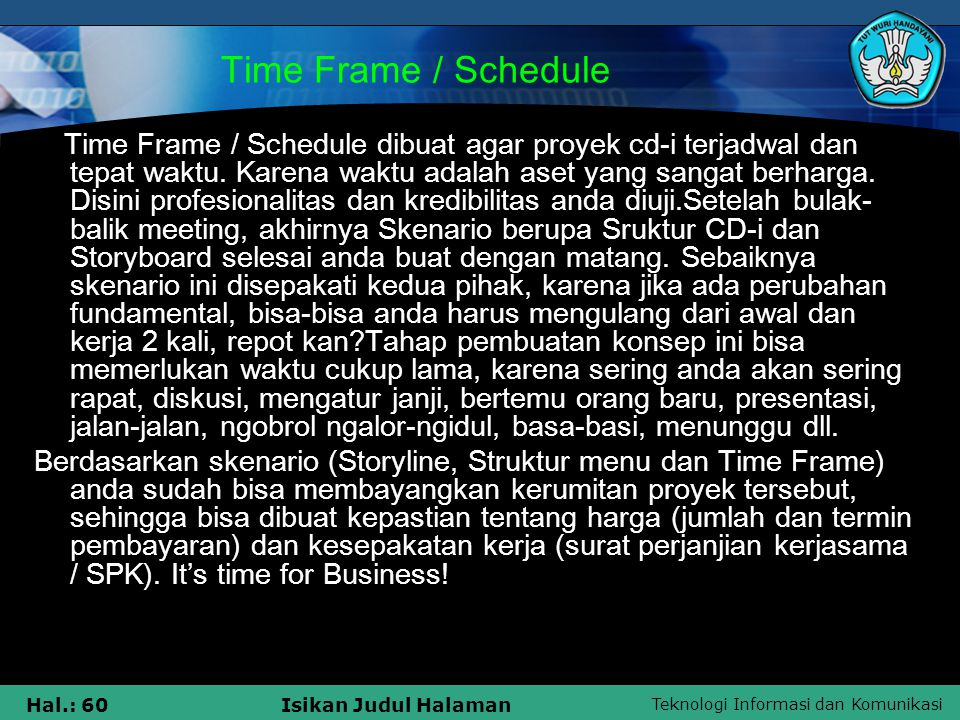 Time Frame / Schedule