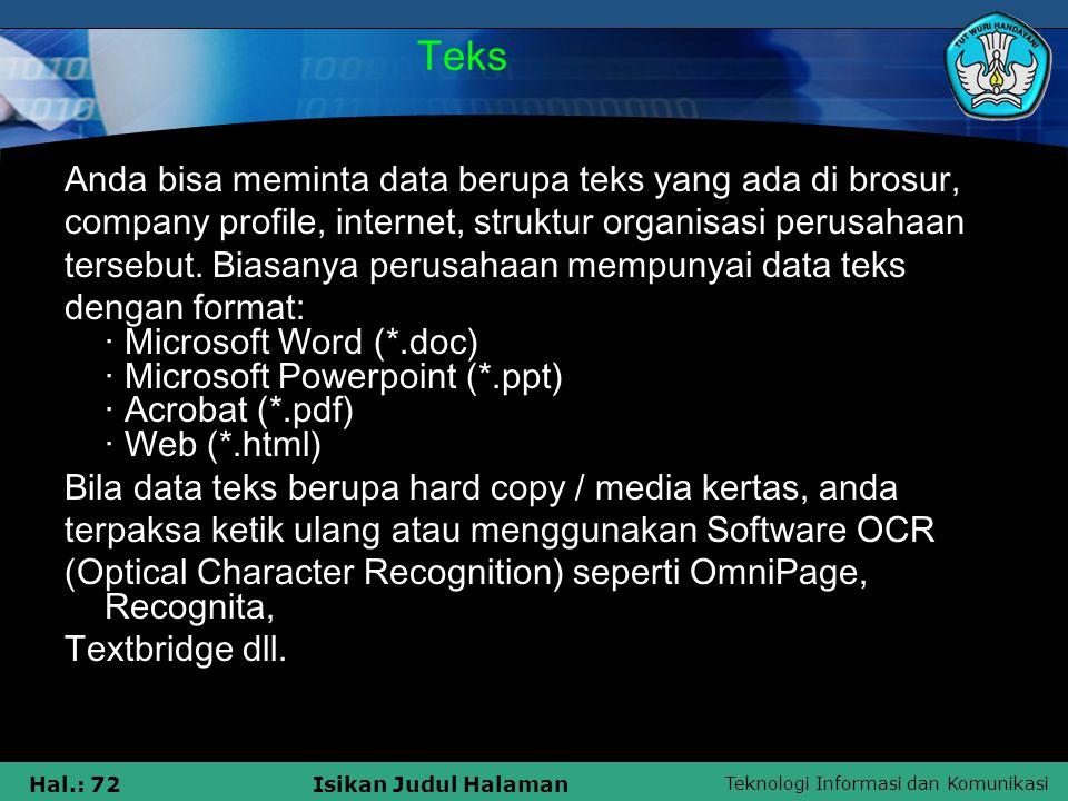 Teks Anda bisa meminta data berupa teks yang ada di brosur, company profile, internet, struktur organisasi perusahaan.