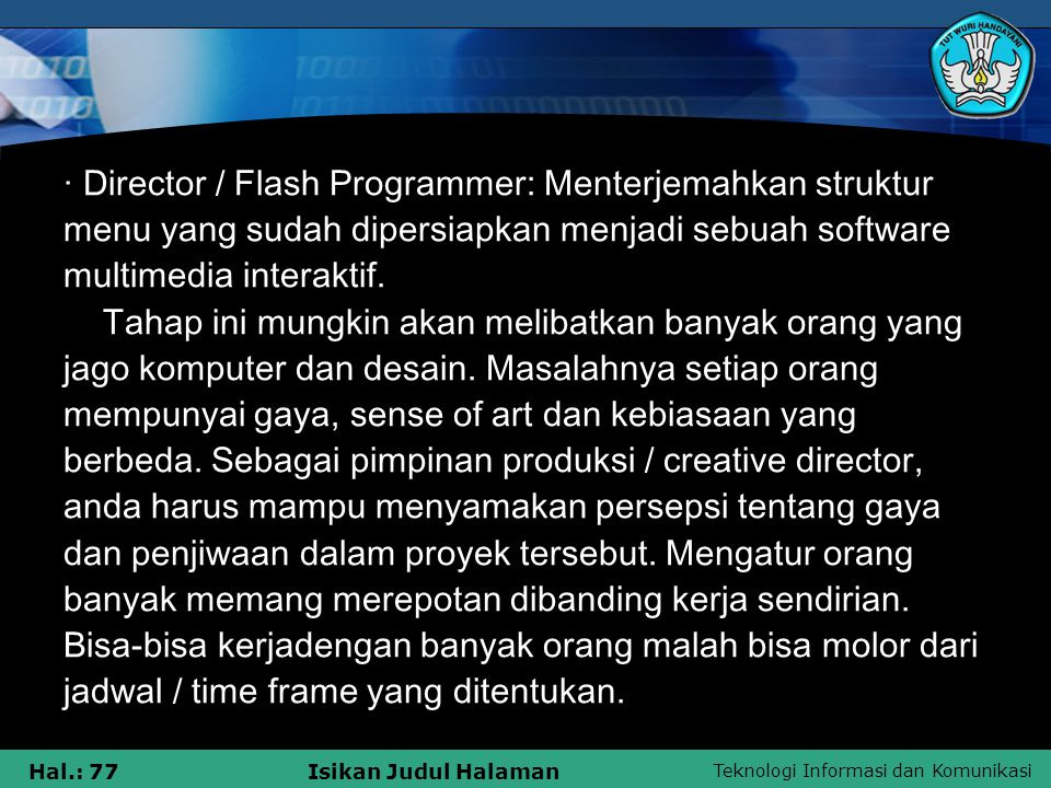 · Director / Flash Programmer: Menterjemahkan struktur