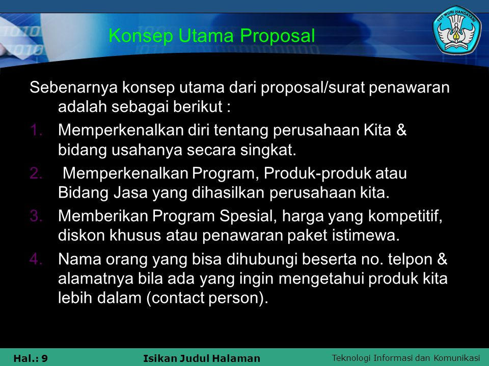 Konsep Utama Proposal Sebenarnya konsep utama dari proposal/surat penawaran adalah sebagai berikut :