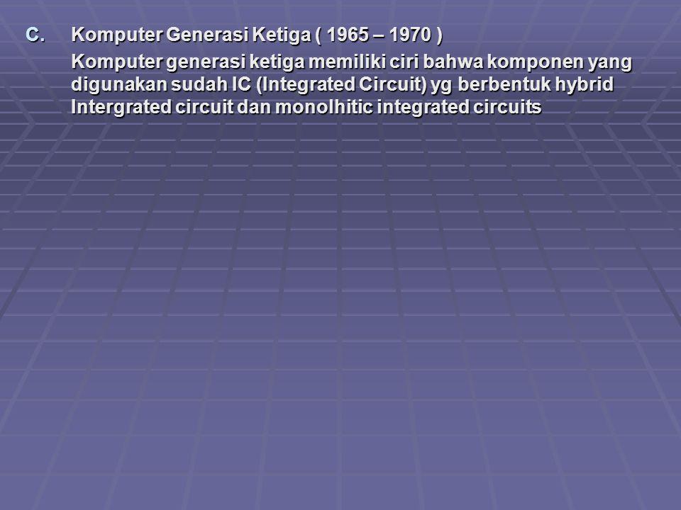 Komputer Generasi Ketiga ( 1965 – 1970 )