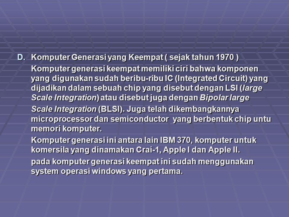 Komputer Generasi yang Keempat ( sejak tahun 1970 )