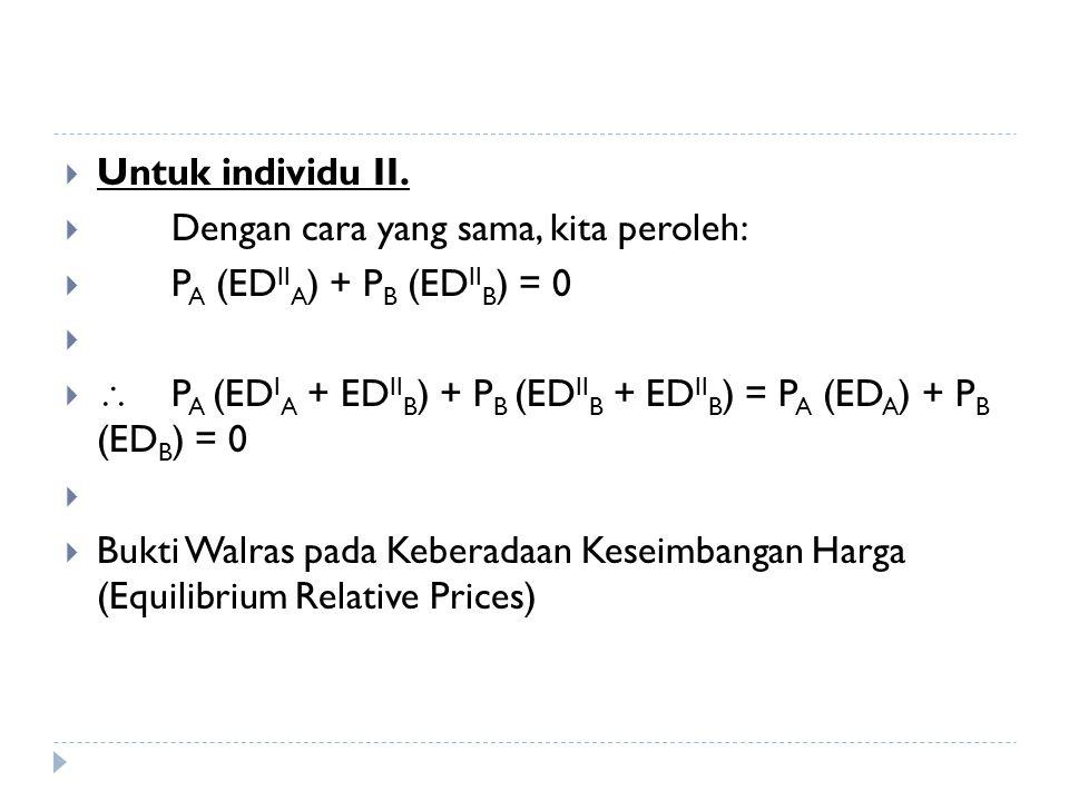 Untuk individu II. Dengan cara yang sama, kita peroleh: PA (EDIIA) + PB (EDIIB) = 0.