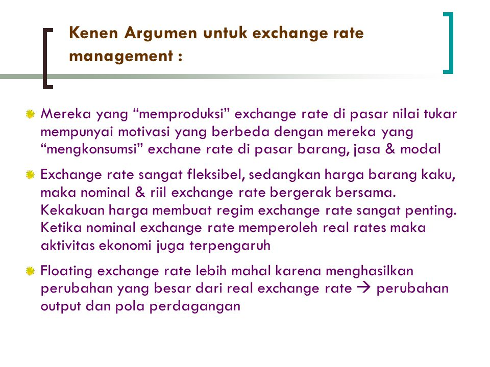 Kenen Argumen untuk exchange rate management :