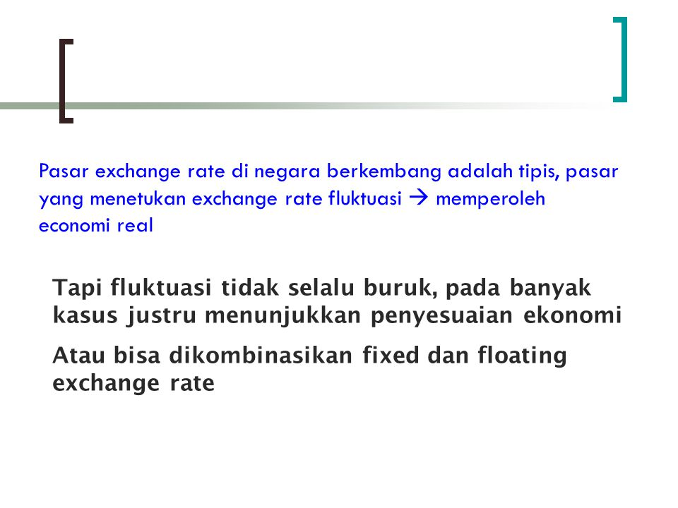 Atau bisa dikombinasikan fixed dan floating exchange rate