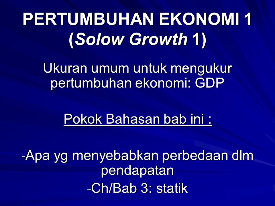 PERTUMBUHAN EKONOMI 1 (Solow Growth 1)