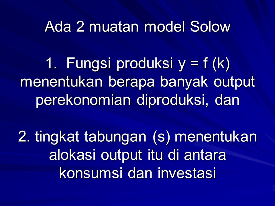 Ada 2 muatan model Solow 1.