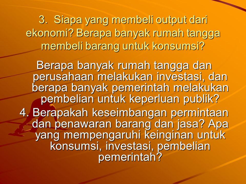 3. Siapa yang membeli output dari ekonomi