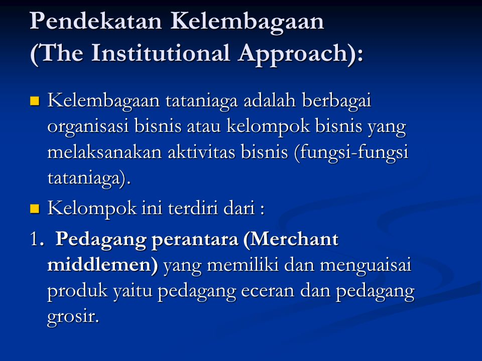 Pendekatan Kelembagaan (The Institutional Approach):