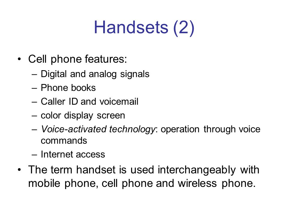 Handsets (2) Cell phone features: