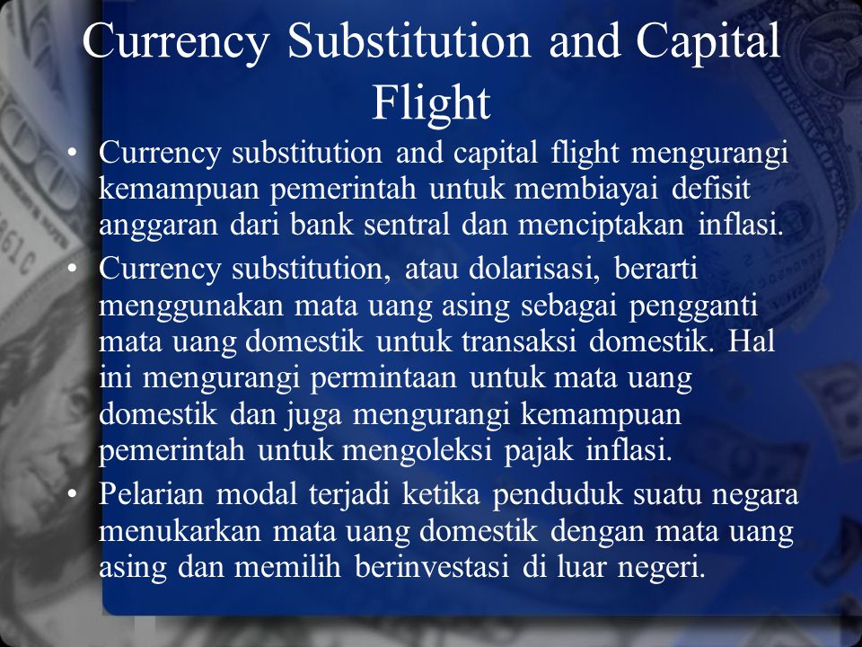 Currency Substitution and Capital Flight