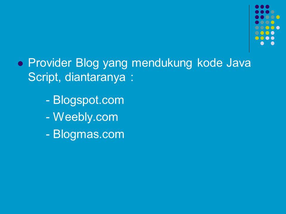 Provider Blog yang mendukung kode Java Script, diantaranya :