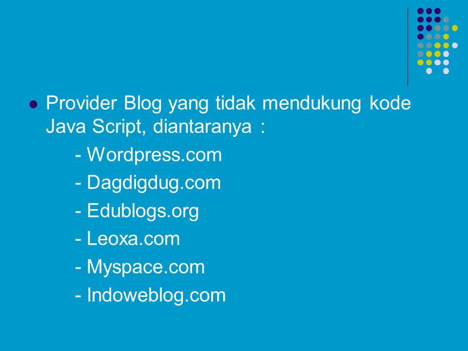 Provider Blog yang tidak mendukung kode Java Script, diantaranya :