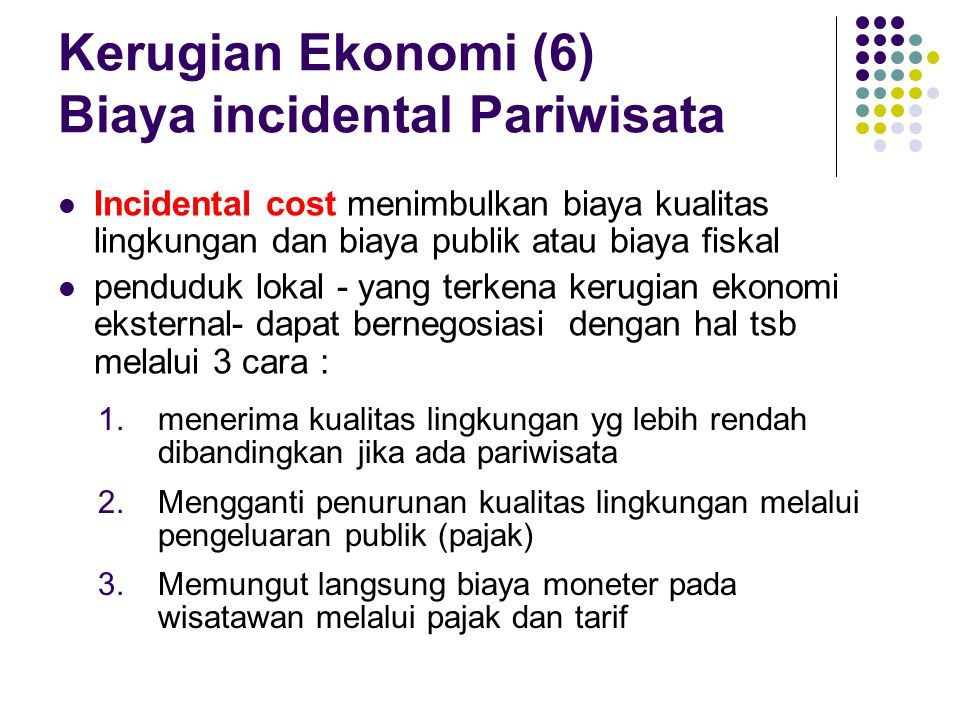 Kerugian Ekonomi (6) Biaya incidental Pariwisata