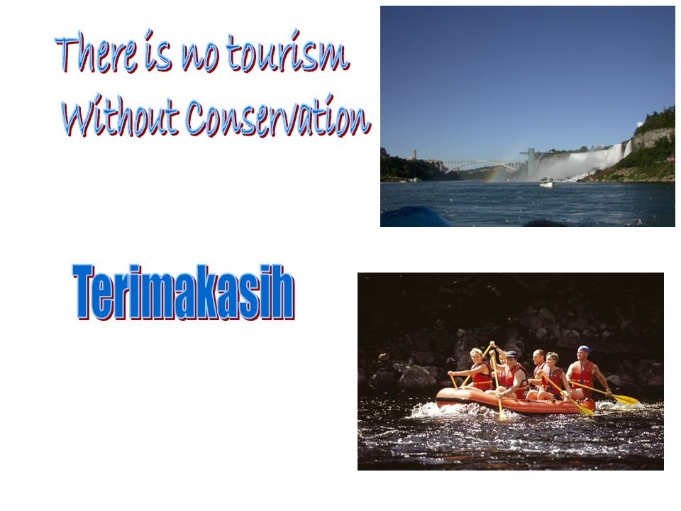 There is no tourism Without Conservation Terimakasih