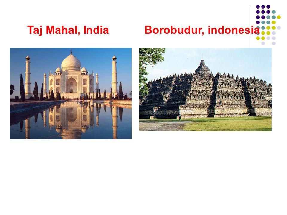 Taj Mahal, India Borobudur, indonesia
