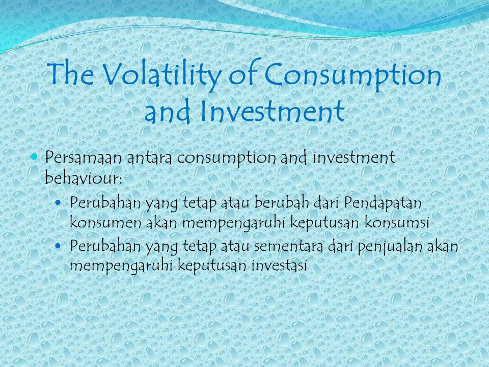The Volatility of Consumption and Investment