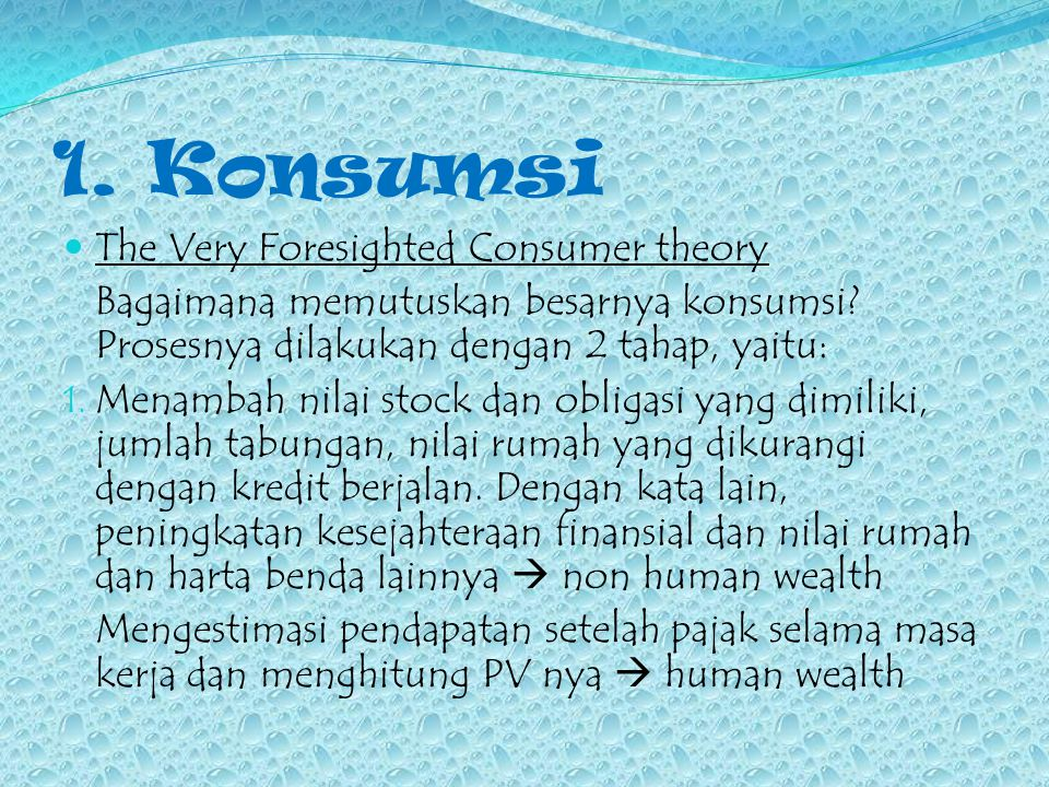 1. Konsumsi The Very Foresighted Consumer theory