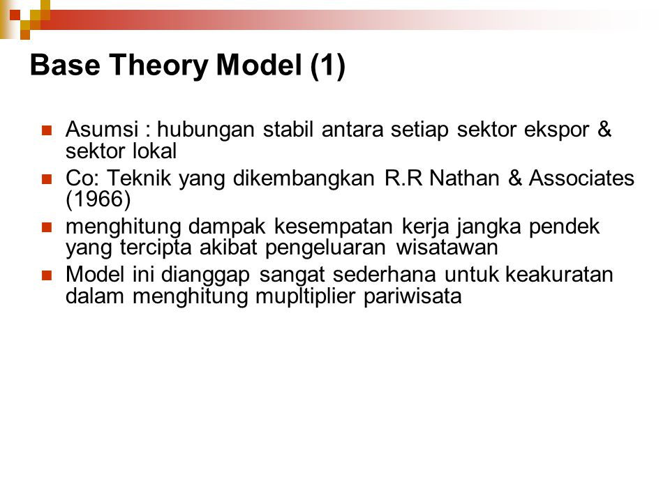 Base Theory Model (1) Asumsi : hubungan stabil antara setiap sektor ekspor & sektor lokal.