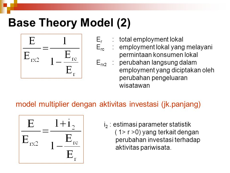 Base Theory Model (2) Er : total employment lokal. Erc : employment lokal yang melayani permintaan konsumen lokal.