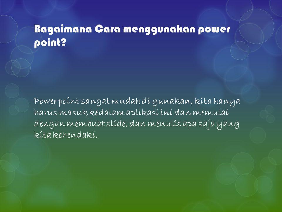 Bagaimana Cara menggunakan power point