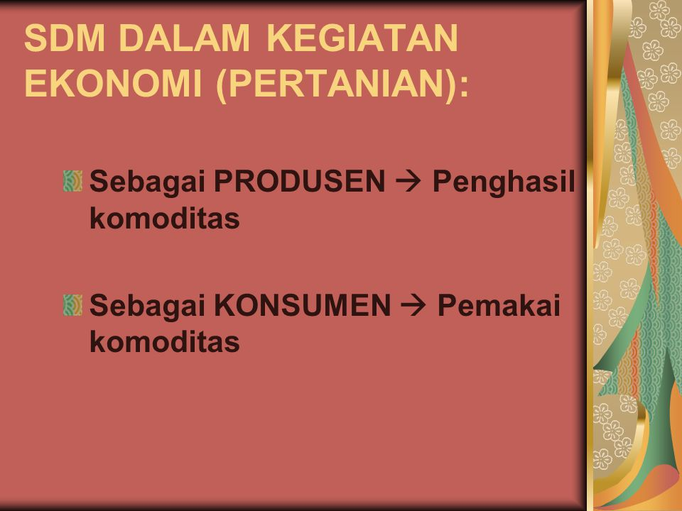 SDM DALAM KEGIATAN EKONOMI (PERTANIAN):