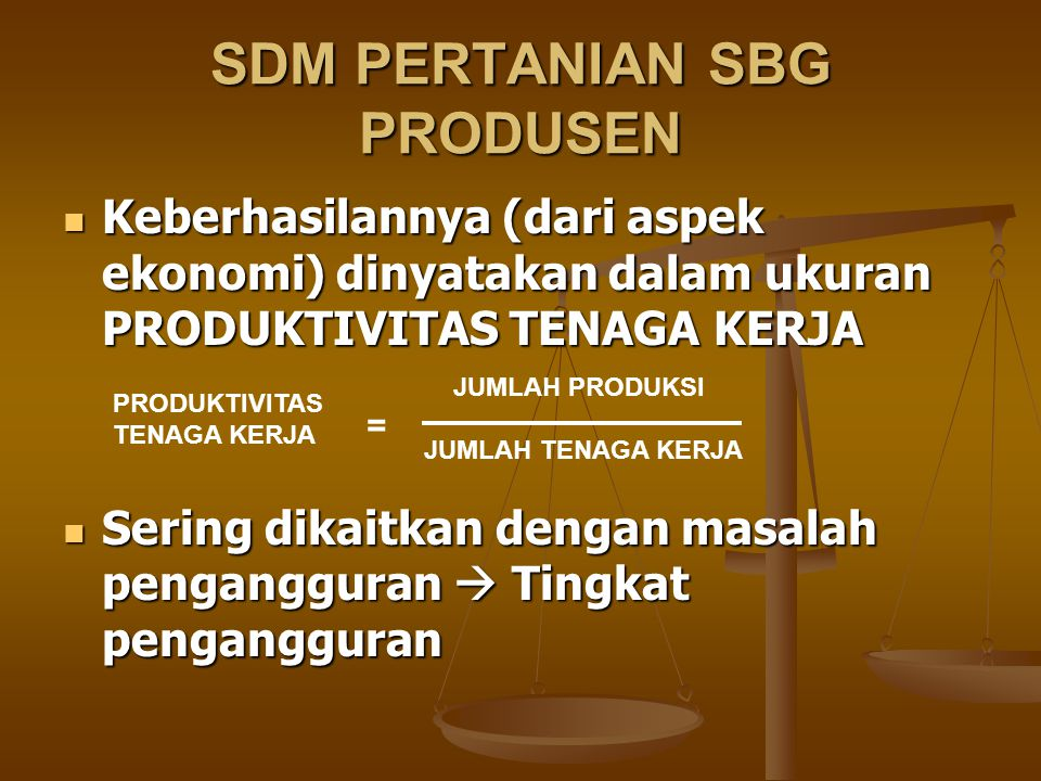 SDM PERTANIAN SBG PRODUSEN