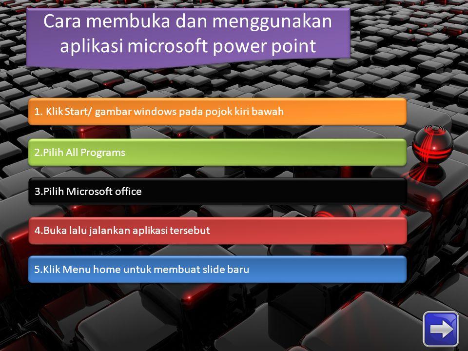 Cara membuka dan menggunakan aplikasi microsoft power point
