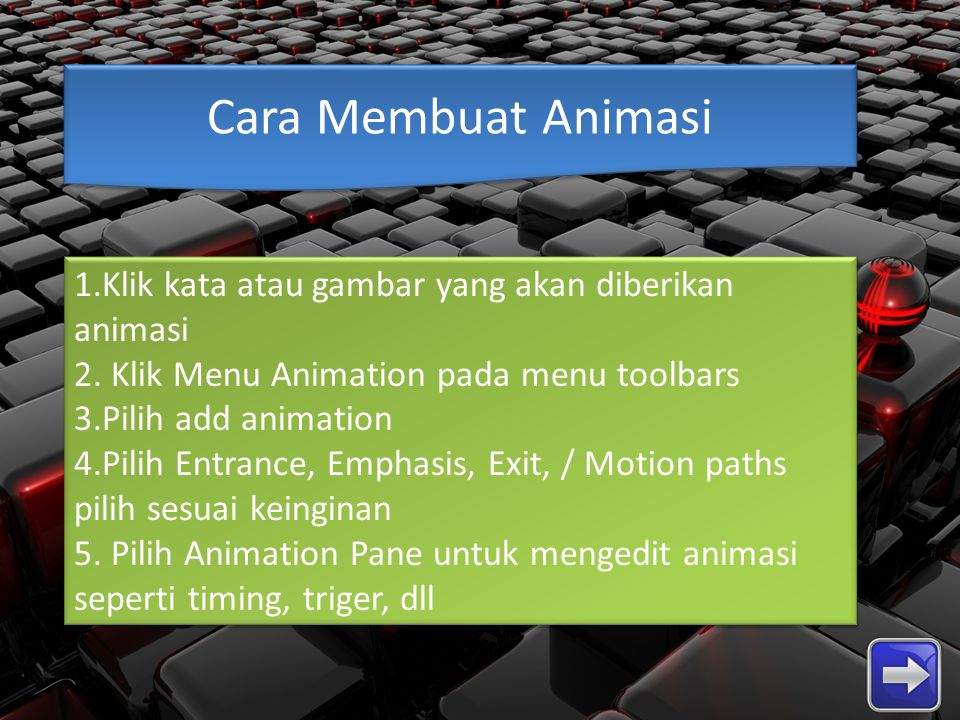 Cara Membuat Animasi 1.Klik kata atau gambar yang akan diberikan animasi. 2. Klik Menu Animation pada menu toolbars.