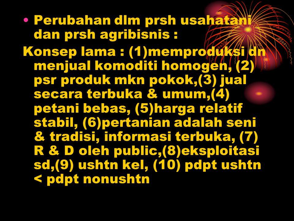 Perubahan dlm prsh usahatani dan prsh agribisnis :