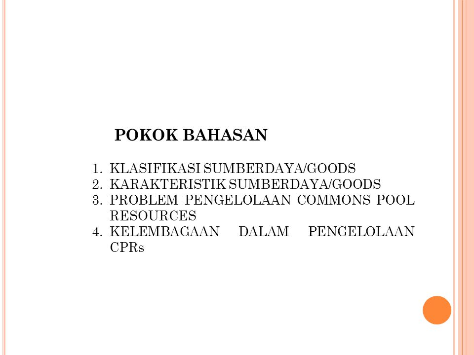 POKOK BAHASAN KLASIFIKASI SUMBERDAYA/GOODS