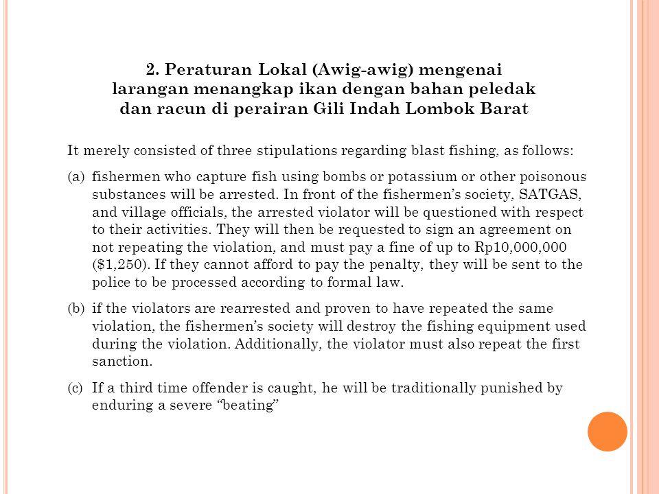 2. Peraturan Lokal (Awig-awig) mengenai larangan menangkap ikan dengan bahan peledak dan racun di perairan Gili Indah Lombok Barat
