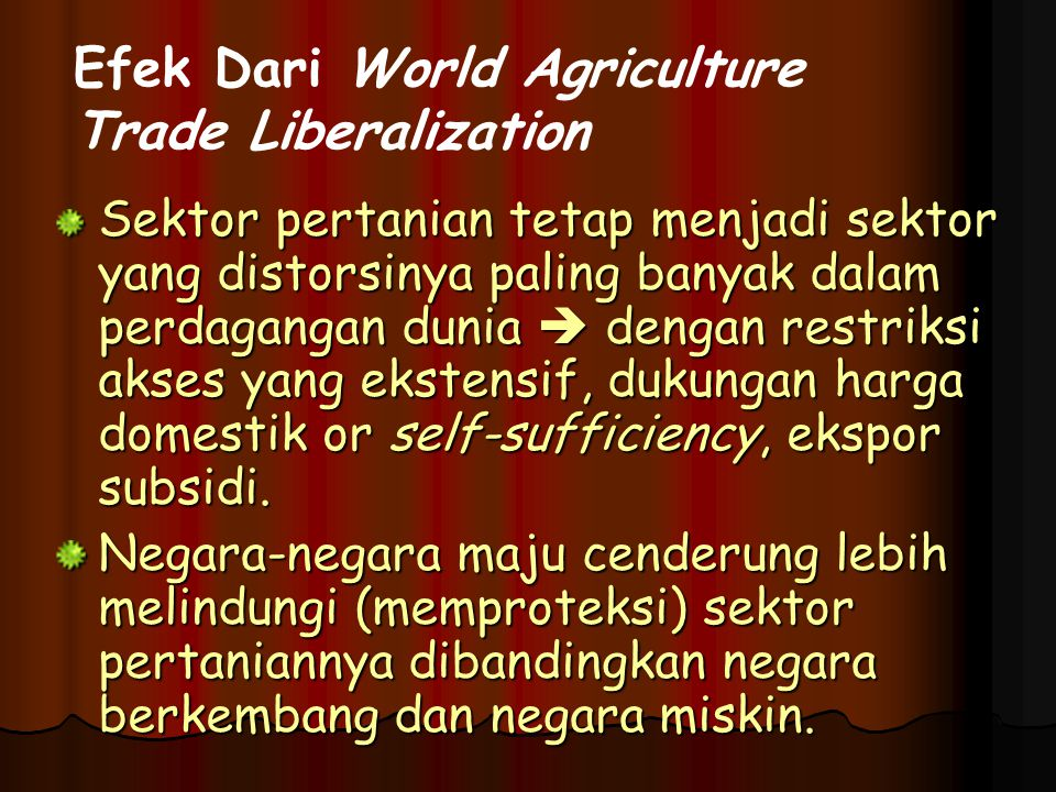 Efek Dari World Agriculture Trade Liberalization