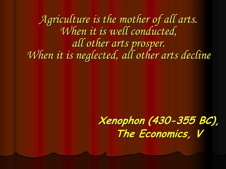 Agriculture is the mother of all arts