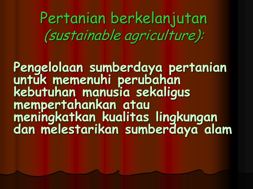 Pertanian berkelanjutan (sustainable agriculture):