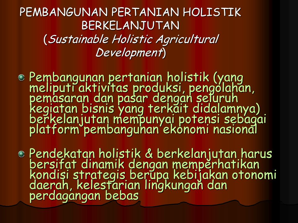 PEMBANGUNAN PERTANIAN HOLISTIK BERKELANJUTAN (Sustainable Holistic Agricultural Development)