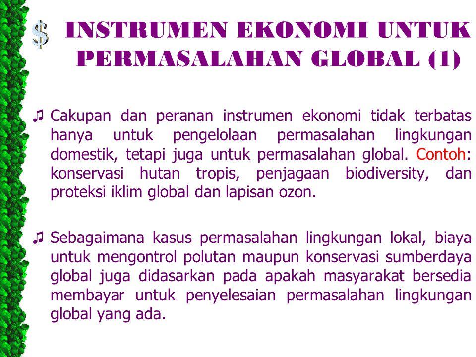 INSTRUMEN EKONOMI UNTUK PERMASALAHAN GLOBAL (1)