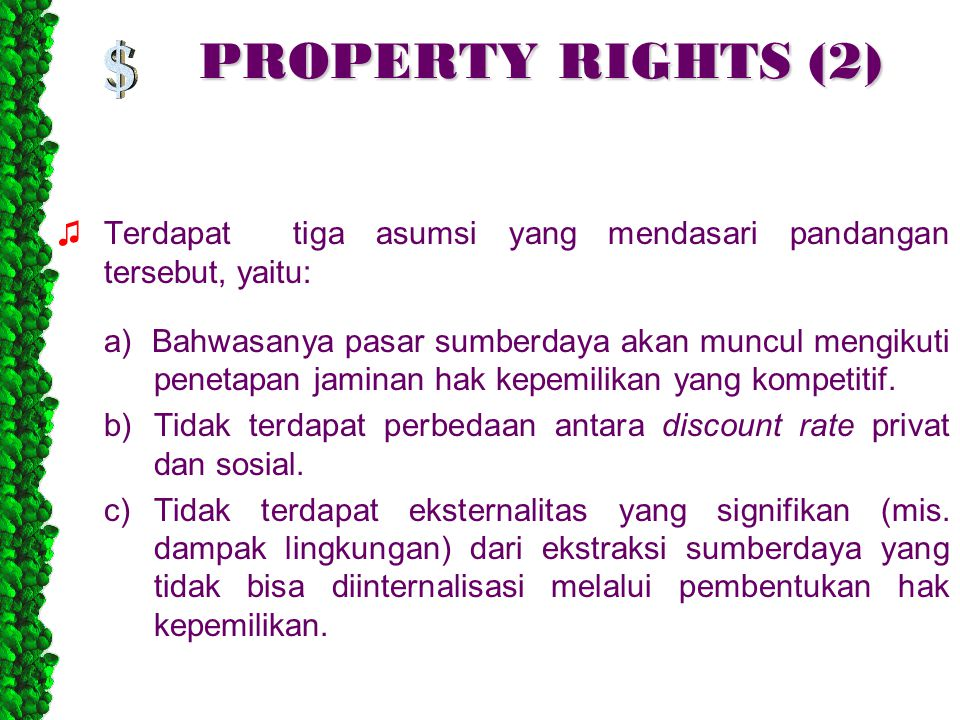 PROPERTY RIGHTS (2) ♫ Terdapat tiga asumsi yang mendasari pandangan tersebut, yaitu: