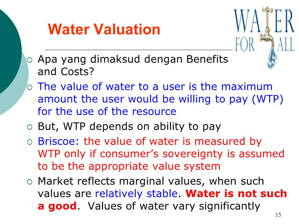 Water Valuation Apa yang dimaksud dengan Benefits and Costs