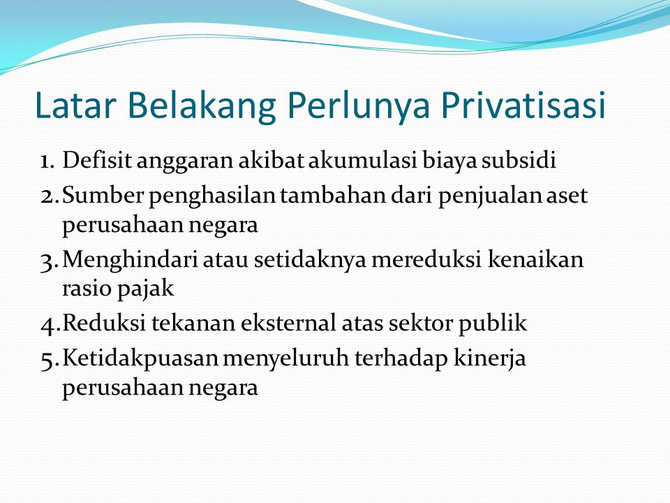 Latar Belakang Perlunya Privatisasi