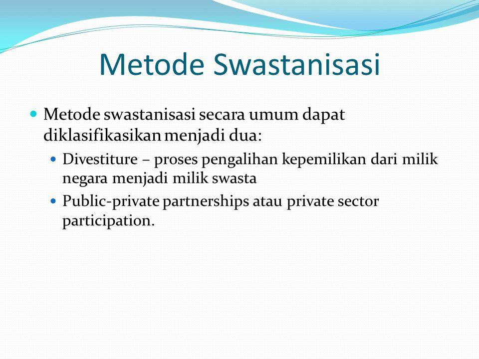 Metode Swastanisasi Metode swastanisasi secara umum dapat diklasifikasikan menjadi dua: