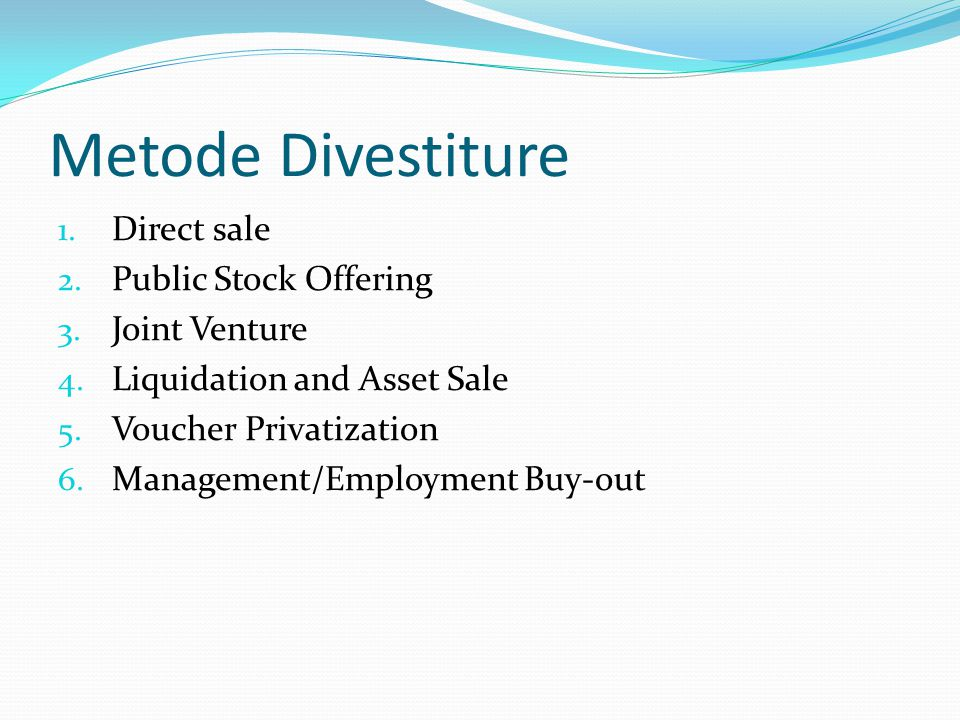 Metode Divestiture Direct sale Public Stock Offering Joint Venture