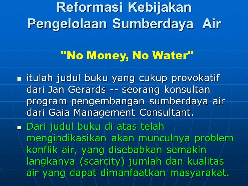 Reformasi Kebijakan Pengelolaan Sumberdaya Air