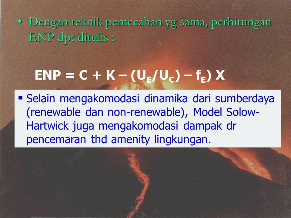 Dengan teknik pemecahan yg sama, perhitungan ENP dpt ditulis :