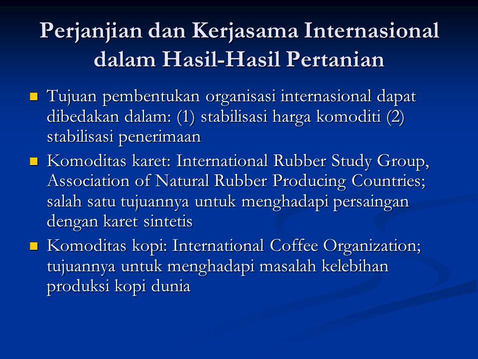 Perjanjian dan Kerjasama Internasional dalam Hasil-Hasil Pertanian