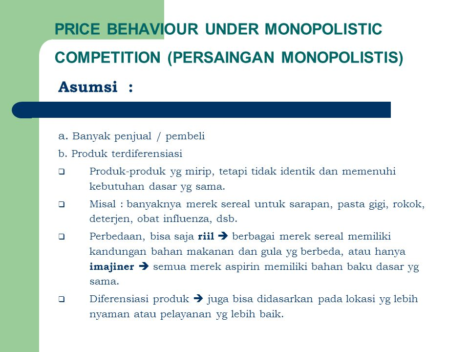 PRICE BEHAVIOUR UNDER MONOPOLISTIC COMPETITION (PERSAINGAN MONOPOLISTIS)